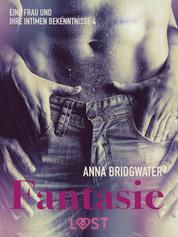 Fantasie – eine Frau und ihre intimen Bekenntnisse 4