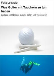Was Golfer mit Tauchern zu tun haben - Lustiges und Witziges aus der Golfer- und Taucherwelt
