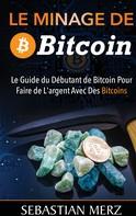 Sebastian Merz: Le Minage De Bitcoin 101