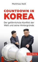 Countdown in Korea - Der gefährlichste Konflikt der Welt und seine Hintergründe