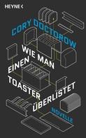 Cory Doctorow: Wie man einen Toaster überlistet ★★★★