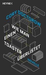 Wie man einen Toaster überlistet - Novelle