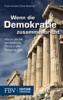 Karel Beckman: Wenn die Demokratie zusammenbricht ★★★