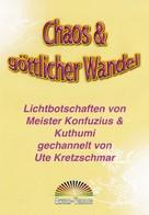 Ute Kretzschmar: Chaos & göttlicher Wandel ★★★★★