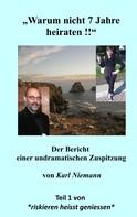 """Karl Niemann: """"Warum nicht 7 Jahre heiraten !!"""""""