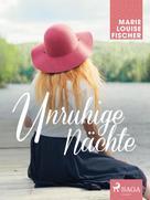 Marie Louise Fischer: Unruhige Nächte ★★★★