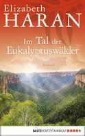 Elizabeth Haran: Im Tal der Eukalyptuswälder ★★★★