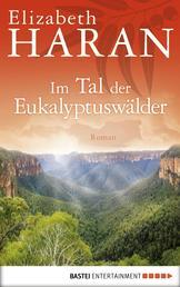 Im Tal der Eukalyptuswälder - Roman