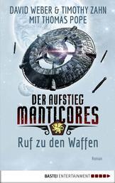 Der Aufstieg Manticores: Ruf zu den Waffen - Roman