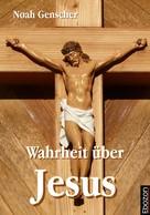 Noah Genscher: Wahrheit über Jesus