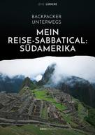 Jens Lüdicke: Backpacker unterwegs: Mein Reise-Sabbatical. Südamerika ★★★