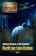 Andreas Zwengel: Raumschiff Promet - Die Abenteuer der Shalyn Shan 22: Flucht aus Luna Asylum