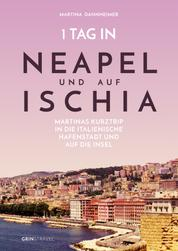 1 Tag in Neapel und auf Ischia - Martinas Kurztrip in die italienische Hafenstadt und auf die Insel