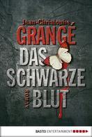 Jean-Christophe Grangé: Das schwarze Blut ★★★