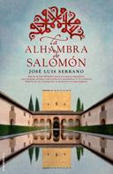 José Luis Serrano: La Alhambra de Salomón