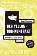 Ross Thomas: Der Yellow-Dog-Kontrakt