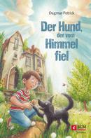 Dagmar Petrick: Der Hund, der vom Himmel fiel ★★★