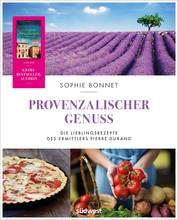 Provenzalischer Genuss - Die Lieblingsrezepte des Ermittlers Pierre Durand