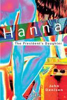 John Denison: Hanna The President's Daughter