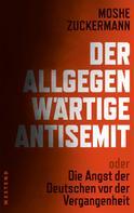 Moshe Zuckermann: Der allgegenwärtige Antisemit