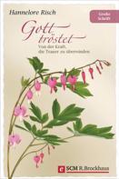 Hannelore Risch: Gott tröstet