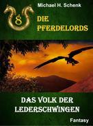 Michael Schenk: Die Pferdelords 08 - Das Volk der Lederschwingen