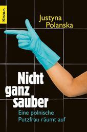 Nicht ganz sauber - Eine polnische Putzfrau räumt auf