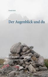 """Der Augenblick und du - """"Mein Jakobsweg"""" über die Schladminger Tauern"""