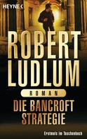 Robert Ludlum: Die Bancroft Strategie ★★★★