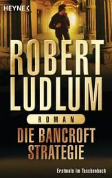 Die Bancroft Strategie - Roman