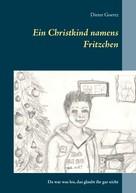 Dieter Goertz: Ein Christkind namens Fritzchen