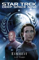 S. D.Perry: Star Trek - Deep Space Nine 8.10: Einheit ★★★★★