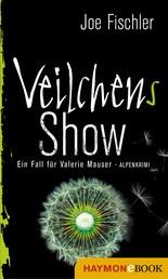 Veilchens Show - Ein Fall für Valerie Mauser. Alpenkrimi