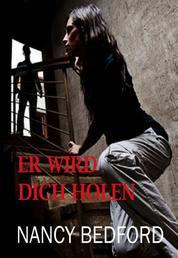 Er wird dich holen - Thriller Bestseller