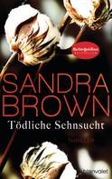 Sandra Brown: Tödliche Sehnsucht ★★★★
