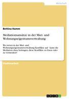 Bettina Hamm: Mediationsansätze in der Miet- und Wohnungseigentumsverwaltung