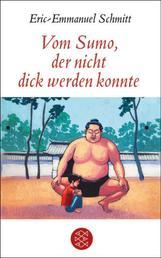 Vom Sumo, der nicht dick werden konnte - Erzählung