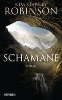 Kim Stanley Robinson: Schamane ★★★★