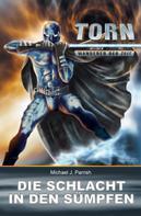 Michael J. Parrish: Torn 17 - Die Schlacht in den Sümpfen