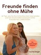 Cosima Sieger: Freunde finden: Freunde finden ohne Mühe ★★★★