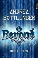 Andrea Bottlinger: Beyond Band 6: Quit? Y/N ★★★★