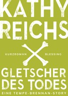 Kathy Reichs: Gletscher des Todes (3) ★★★★