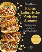 Richa Hingle: Richas kulinarische Welt der Aromen ★★★★