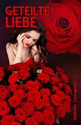 Geteilte Liebe - Sinnlicher Liebesroman