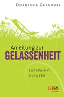 Dorothea Gersdorf: Anleitung zur Gelassenheit