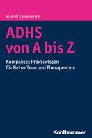 Rudolf Kemmerich: ADHS von A bis Z
