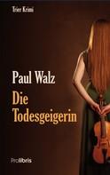Paul Walz: Die Todesgeigerin ★★★★★