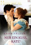 Anne Gracie: Nur einen Kuss, Kate! ★★★★★
