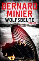 Bernard Minier: Wolfsbeute ★★★★