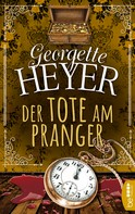 Georgette Heyer: Der Tote am Pranger ★★★★